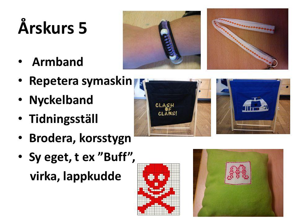 """Årskurs 5 Armband Repetera symaskin Nyckelband Tidningsställ Brodera, korsstygn Sy eget, t ex """"Buff"""", virka, lappkudde"""