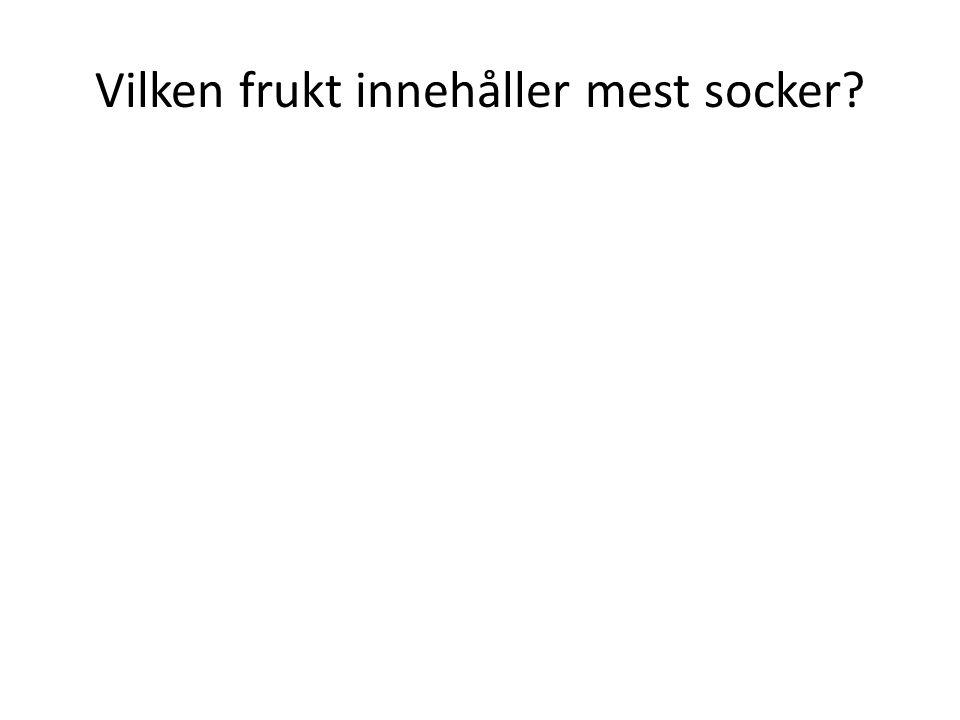 Vilken frukt innehåller mest socker?