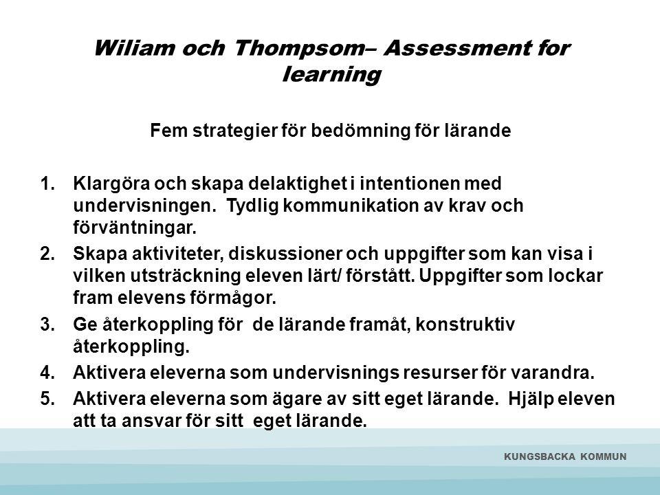 Wiliam och Thompsom– Assessment for learning Fem strategier för bedömning för lärande 1.Klargöra och skapa delaktighet i intentionen med undervisninge