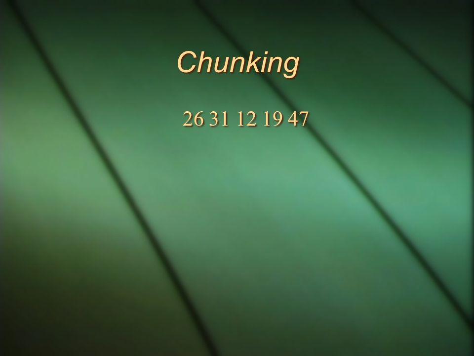 Chunking 26 31 12 19 47