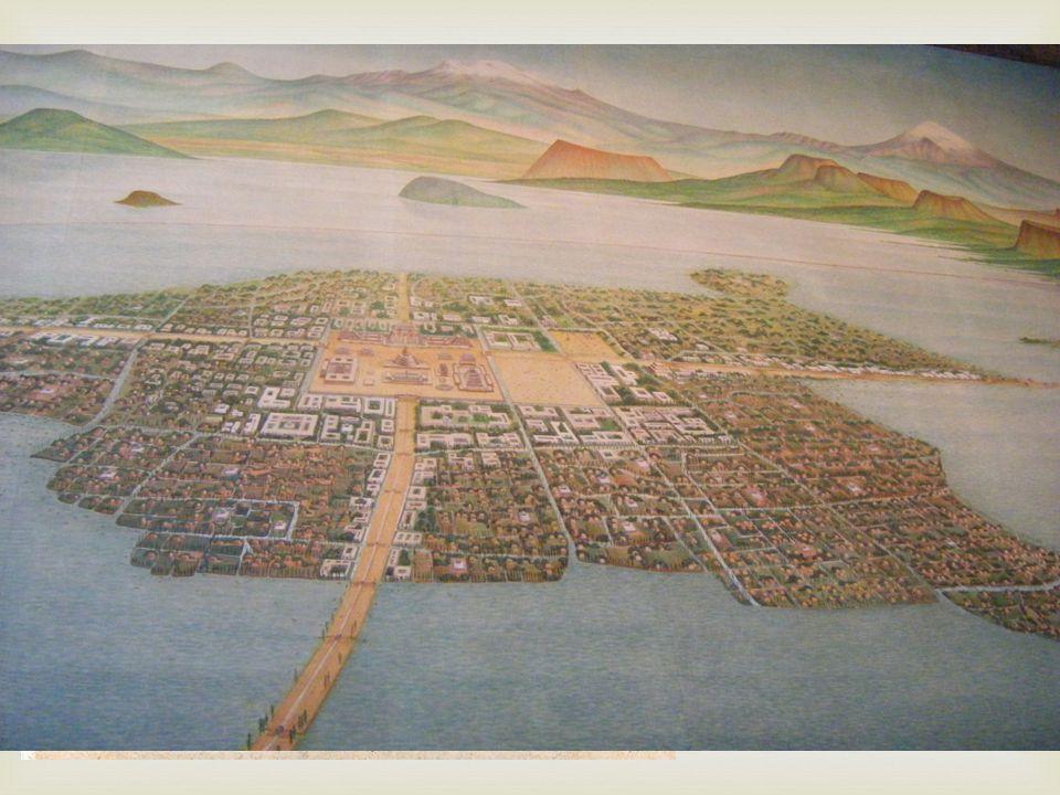  Tenochtitlan Väldigt välförsvarad Aztekerna kallade sig själva Mexicas.