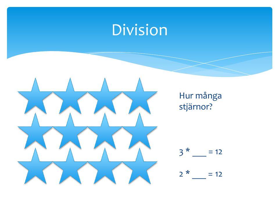 Hur många stjärnor? 3 * ___ = 12 2 * ___ = 12