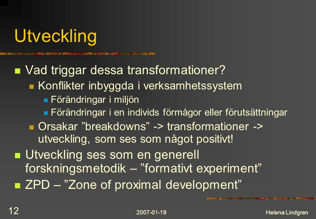 2007-01-19Helena Lindgren 12 Utveckling Vad triggar dessa transformationer.