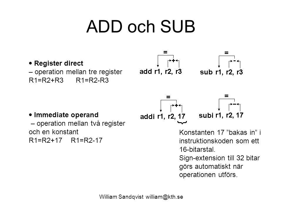 """William Sandqvist william@kth.se ADD och SUB Konstanten 17 """"bakas in"""" i instruktionskoden som ett 16-bitarstal. Sign-extension till 32 bitar görs auto"""