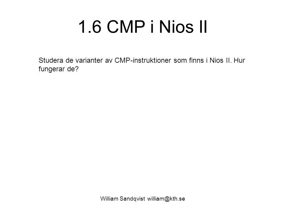 1.6 CMP i Nios II Studera de varianter av CMP-instruktioner som finns i Nios II. Hur fungerar de?