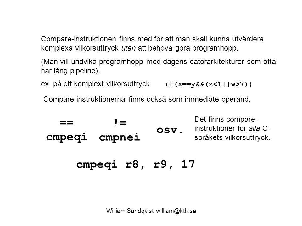 William Sandqvist william@kth.se Compare-instruktionen finns med för att man skall kunna utvärdera komplexa vilkorsuttryck utan att behöva göra progra