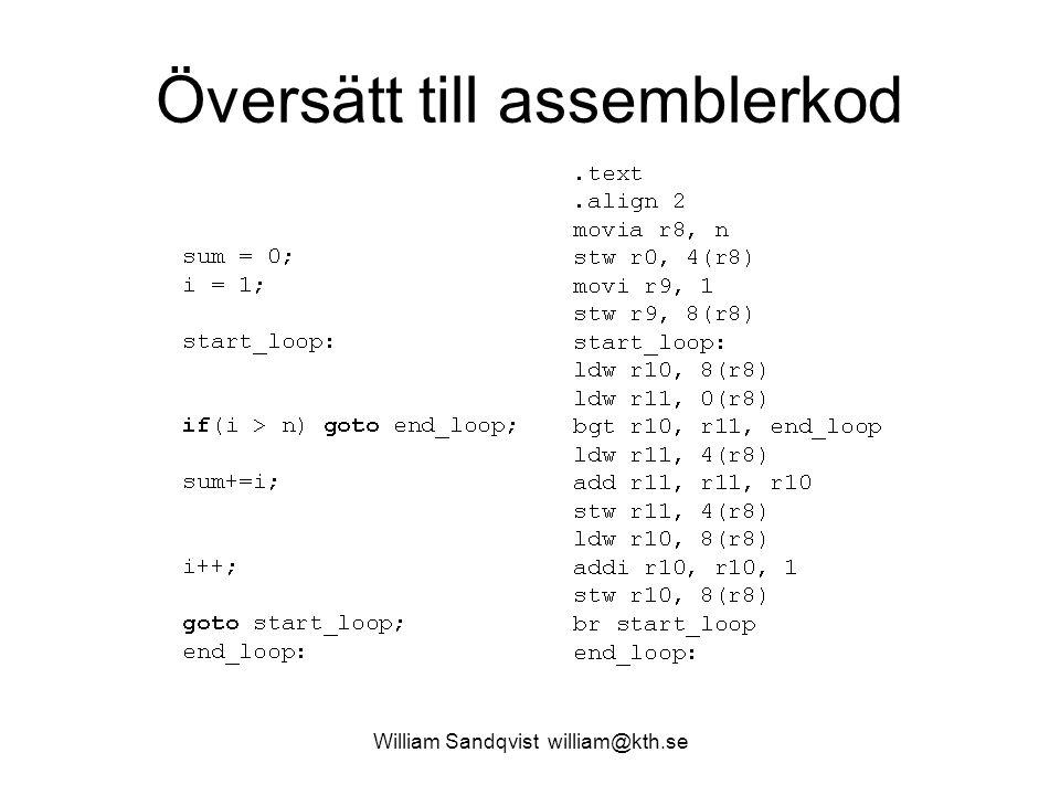 William Sandqvist william@kth.se Översätt till assemblerkod