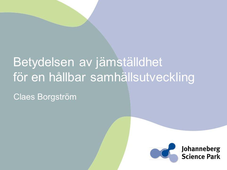 Claes Borgström Betydelsen av jämställdhet för en hållbar samhällsutveckling
