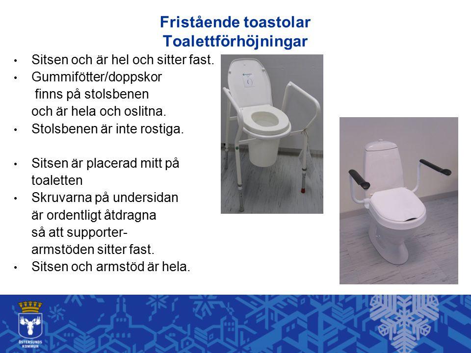 Fristående toastolar Toalettförhöjningar Sitsen och är hel och sitter fast. Gummifötter/doppskor finns på stolsbenen och är hela och oslitna. Stolsben