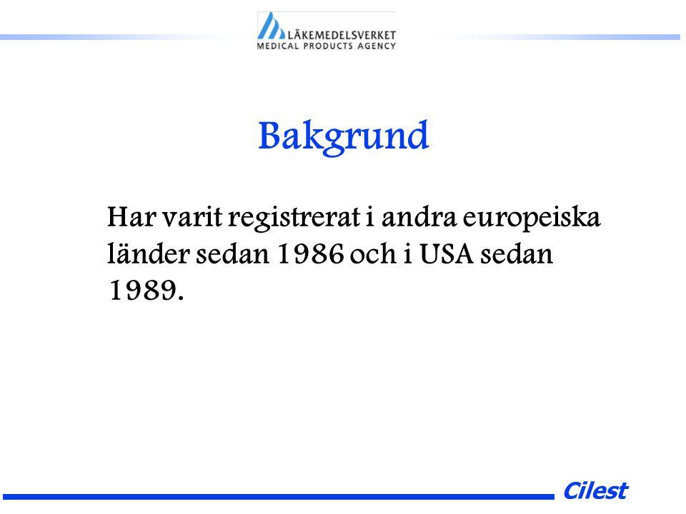 Cilest Bakgrund Har varit registrerat i andra europeiska länder sedan 1986 och i USA sedan 1989.