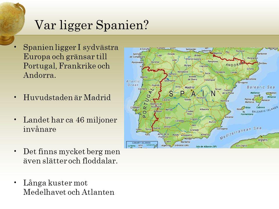 Var ligger Spanien? Spanien ligger I sydvästra Europa och gränsar till Portugal, Frankrike och Andorra. Huvudstaden är Madrid Landet har ca 46 miljone