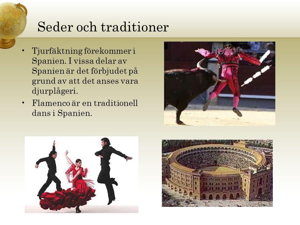 Seder och traditioner Tjurfäktning förekommer i Spanien. I vissa delar av Spanien är det förbjudet på grund av att det anses vara djurplågeri. Flamenc