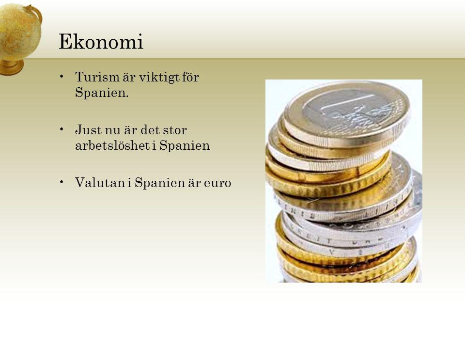 Ekonomi Turism är viktigt för Spanien. Just nu är det stor arbetslöshet i Spanien Valutan i Spanien är euro