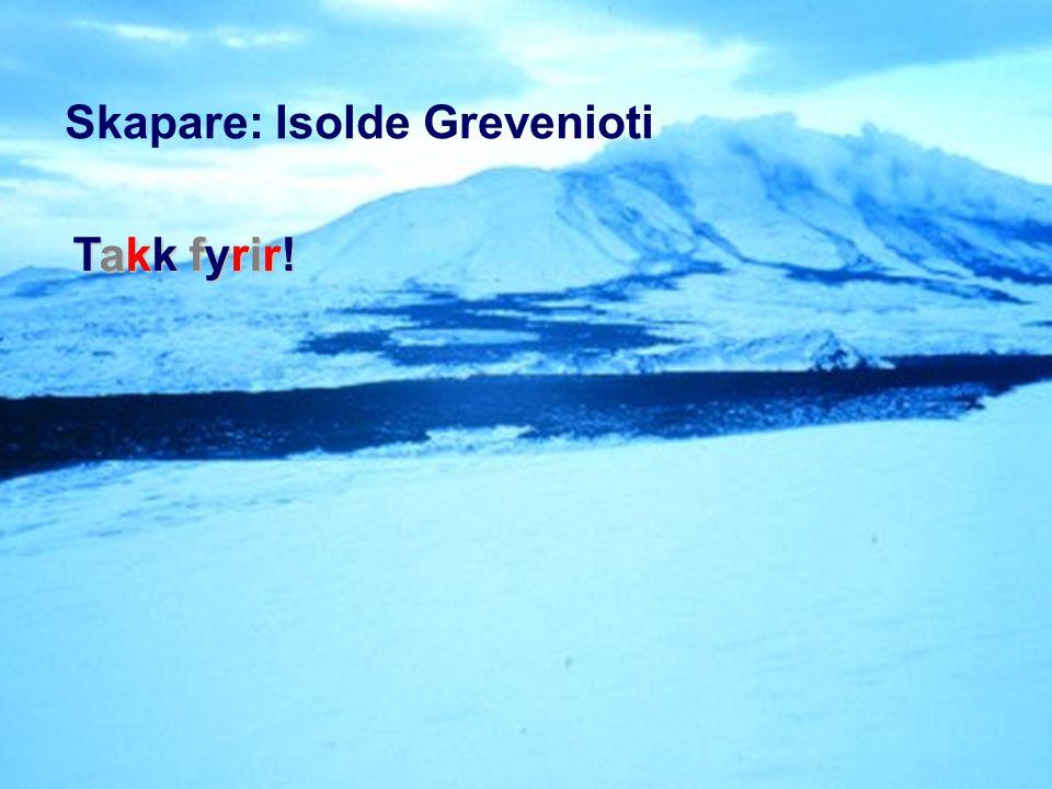 Skapare: Isolde Grevenioti Takk fyrir!