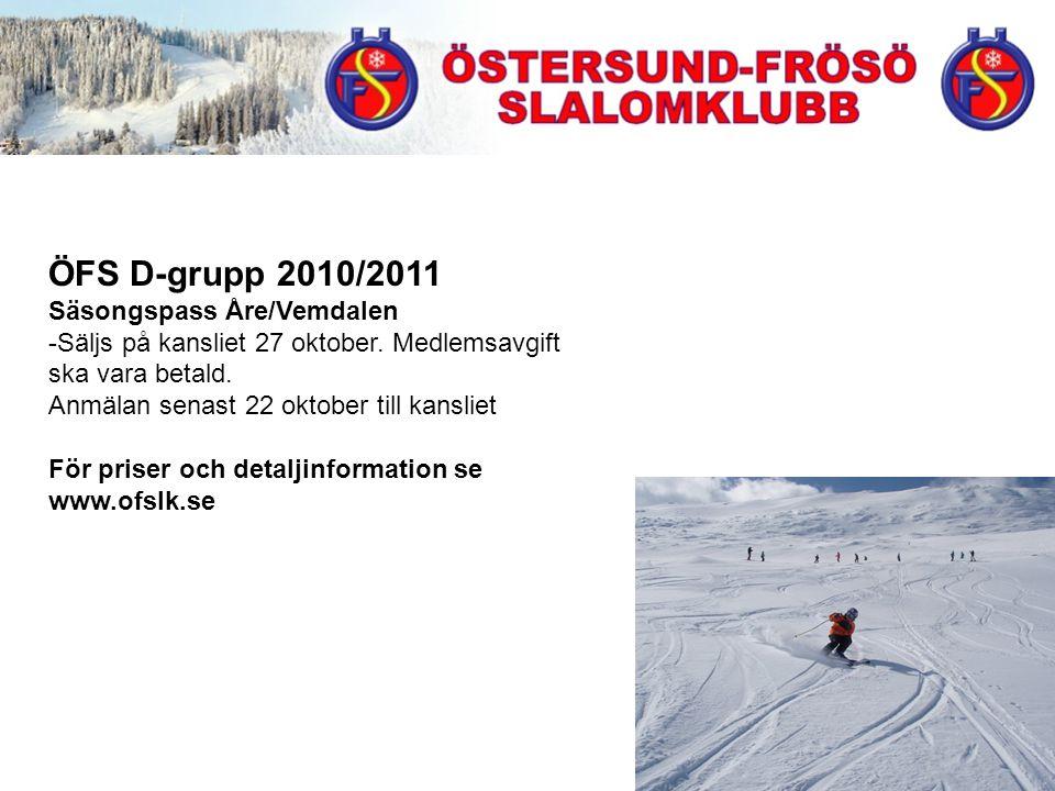 ÖFS D-grupp 2010/2011 Säsongspass Åre/Vemdalen -Säljs på kansliet 27 oktober.