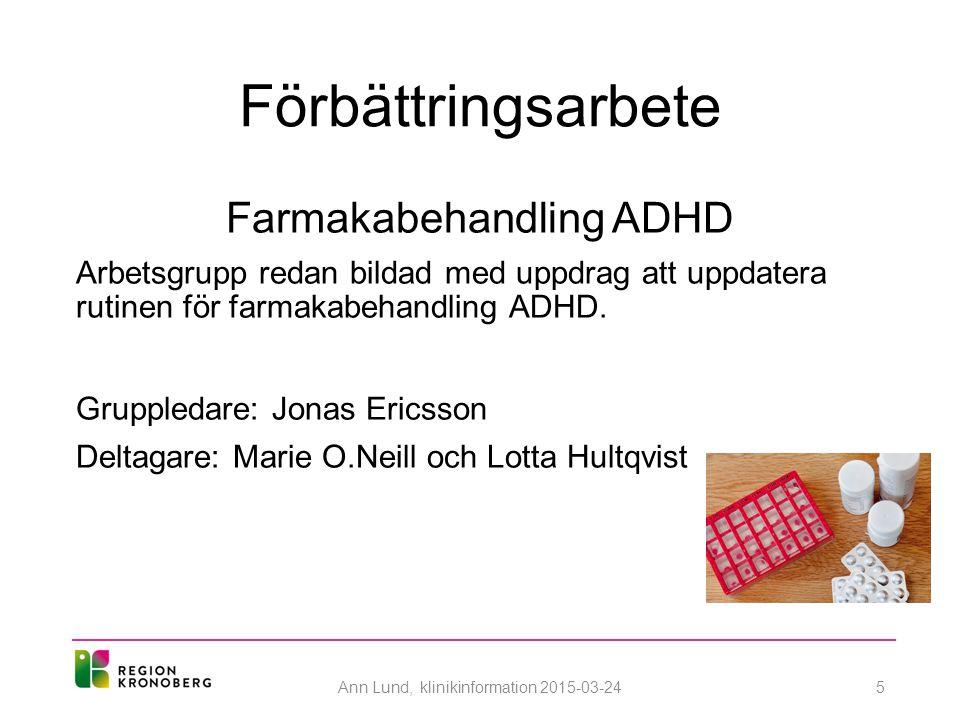 Förbättringsarbete Farmakabehandling ADHD Arbetsgrupp redan bildad med uppdrag att uppdatera rutinen för farmakabehandling ADHD.