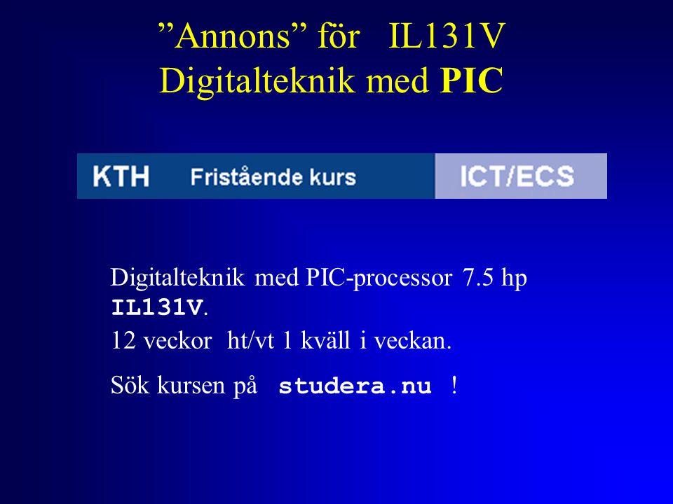"""""""Annons"""" för IL131V Digitalteknik med PIC Digitalteknik med PIC-processor 7.5 hp IL131V. 12 veckor ht/vt 1 kväll i veckan. Sök kursen på studera.nu !"""