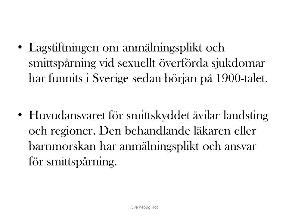 Lagstiftningen om anmälningsplikt och smittspårning vid sexuellt överförda sjukdomar har funnits i Sverige sedan början på 1900-talet. Huvudansvaret f