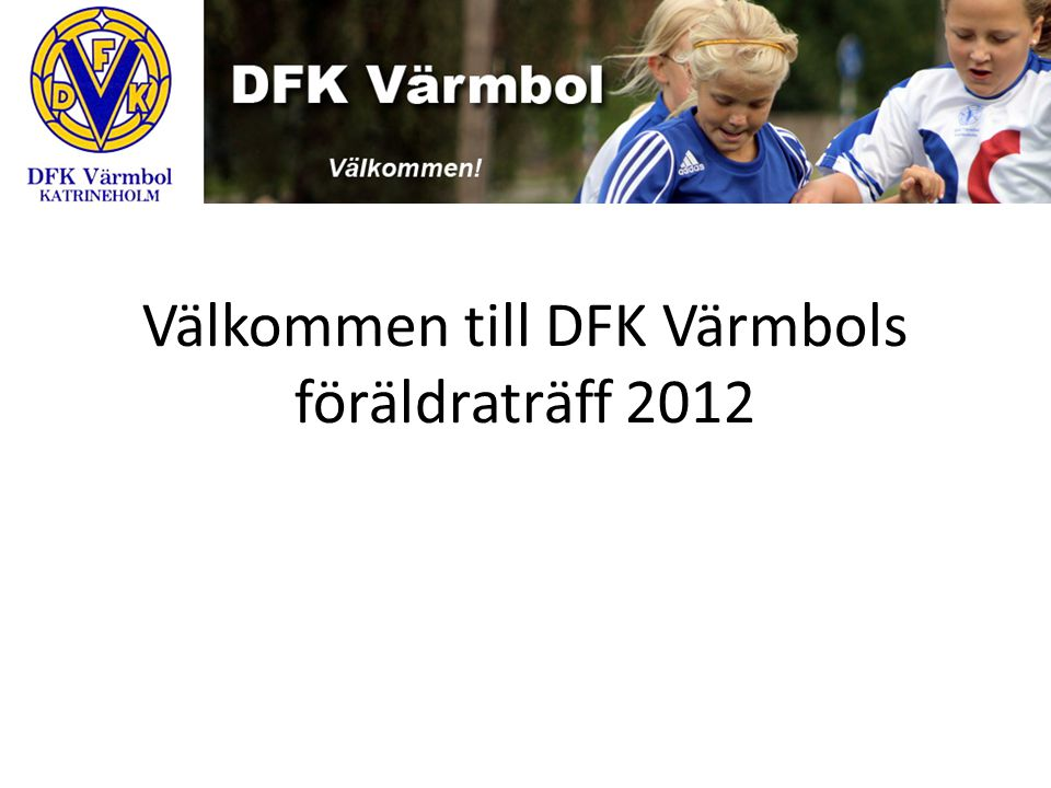 Välkommen till DFK Värmbols föräldraträff 2012