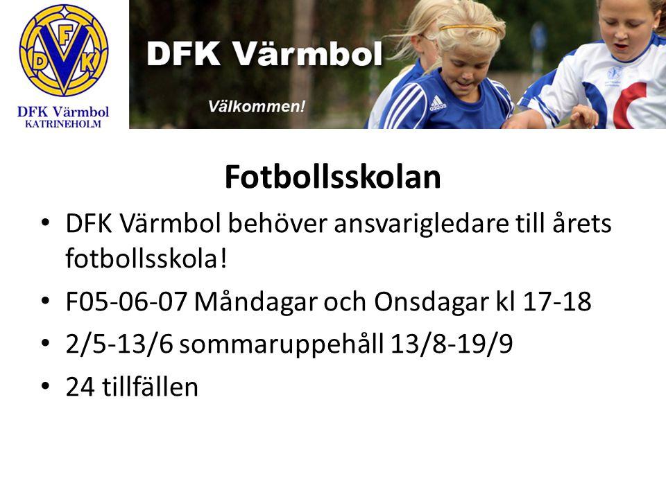 Fotbollsskolan DFK Värmbol behöver ansvarigledare till årets fotbollsskola! F05-06-07 Måndagar och Onsdagar kl 17-18 2/5-13/6 sommaruppehåll 13/8-19/9