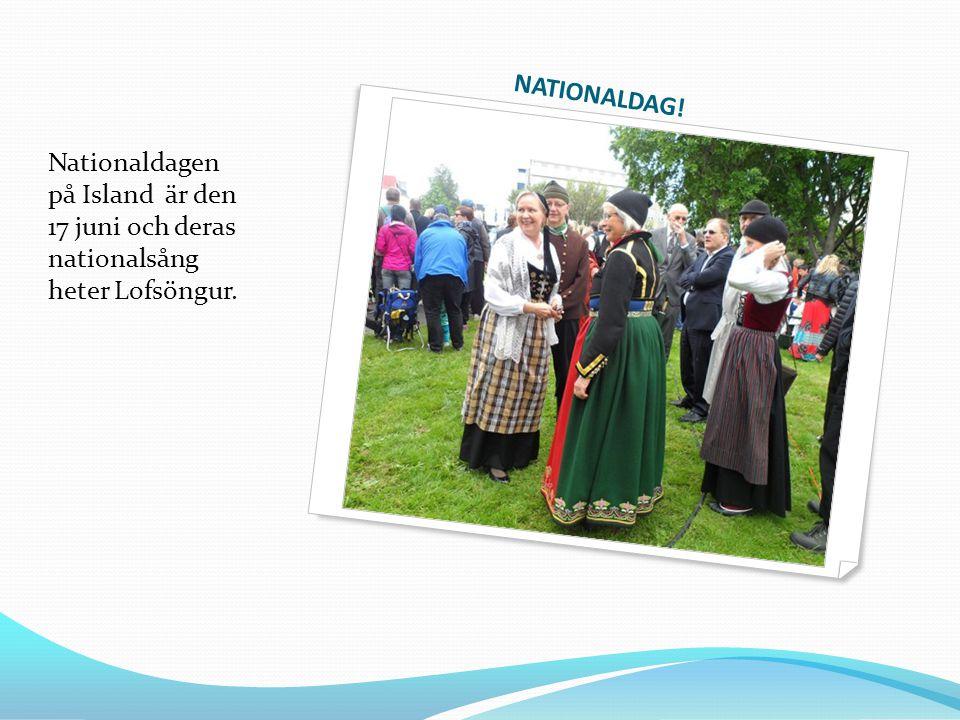 NATIONALDAG! Nationaldagen på Island är den 17 juni och deras nationalsång heter Lofsöngur.