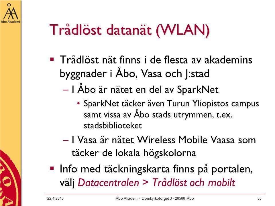22.4.2015Åbo Akademi - Domkyrkotorget 3 - 20500 Åbo36 Trådlöst datanät (WLAN)  Trådlöst nät finns i de flesta av akademins byggnader i Åbo, Vasa och