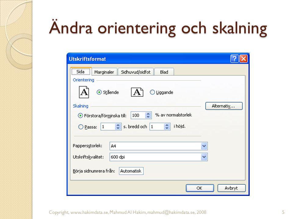 Ändra orientering och skalning Copyright, www.hakimdata.se, Mahmud Al Hakim, mahmud@hakimdata.se, 20085