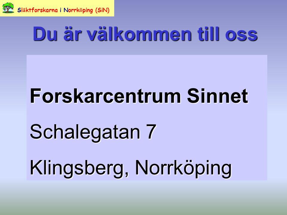 Du är välkommen till oss Forskarcentrum Sinnet Schalegatan 7 Klingsberg, Norrköping Sl ä ktforskarna i Norrk ö ping (SiN)