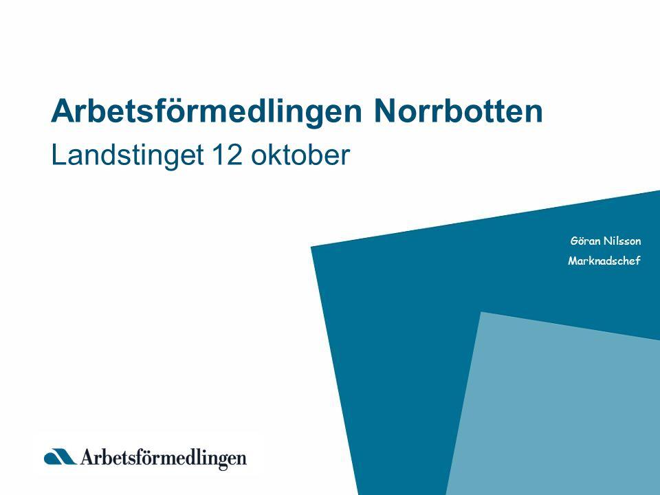 Arbetsförmedlingen Norrbotten Landstinget 12 oktober Göran Nilsson Marknadschef
