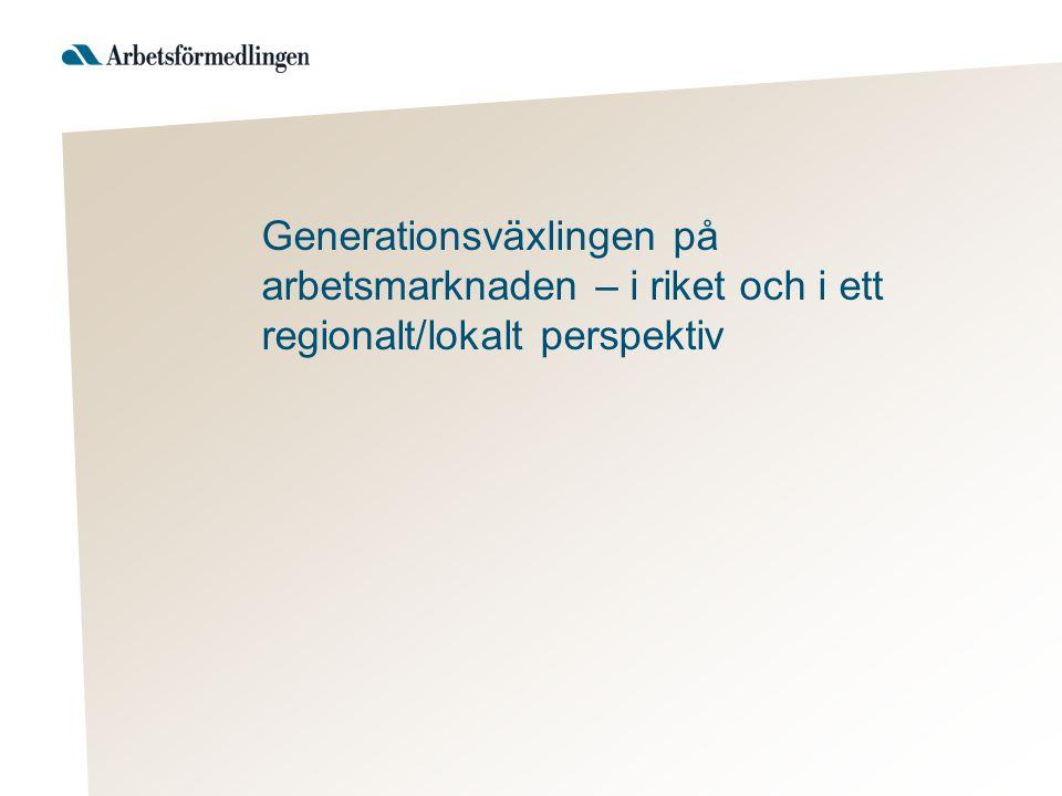 Generationsväxlingen på arbetsmarknaden – i riket och i ett regionalt/lokalt perspektiv