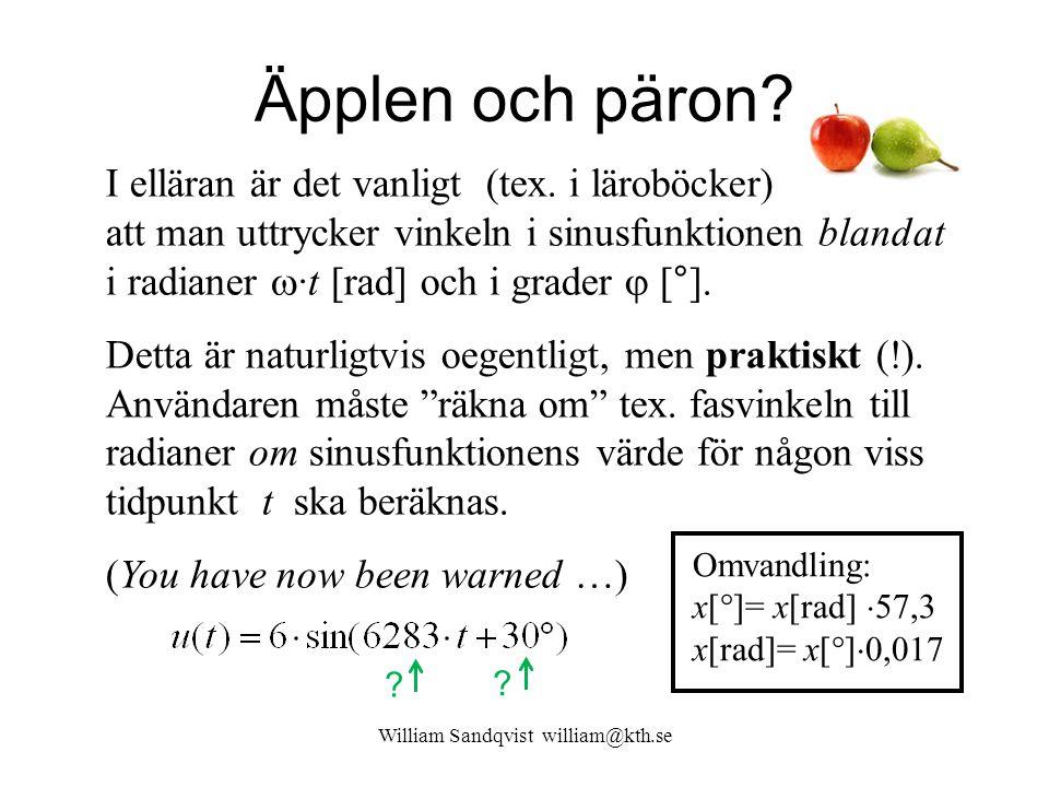 William Sandqvist william@kth.se Äpplen och päron? I elläran är det vanligt (tex. i läroböcker) att man uttrycker vinkeln i sinusfunktionen blandat i