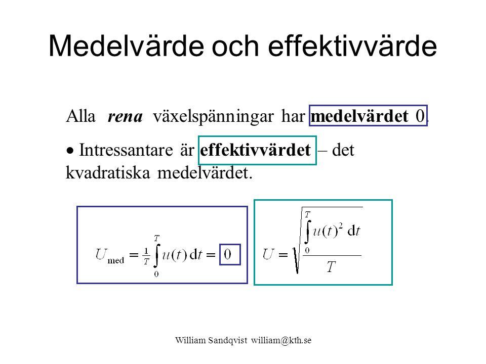 Medelvärde och effektivvärde Alla rena växelspänningar har medelvärdet 0.  Intressantare är effektivvärdet – det kvadratiska medelvärdet.