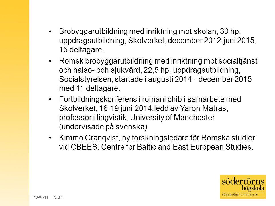 10-04-14 Sid 4 Brobyggarutbildning med inriktning mot skolan, 30 hp, uppdragsutbildning, Skolverket, december 2012-juni 2015, 15 deltagare. Romsk brob