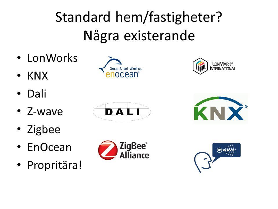 Standard hem/fastigheter? Några existerande LonWorks KNX Dali Z-wave Zigbee EnOcean Propritära!