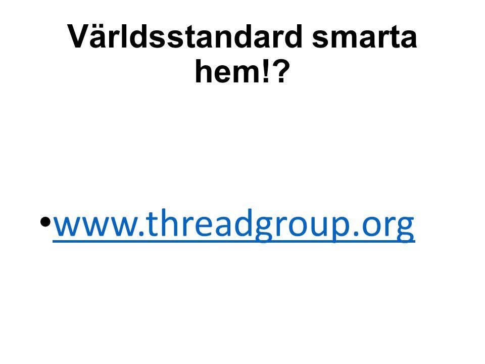 Världsstandard smarta hem!? www.threadgroup.org