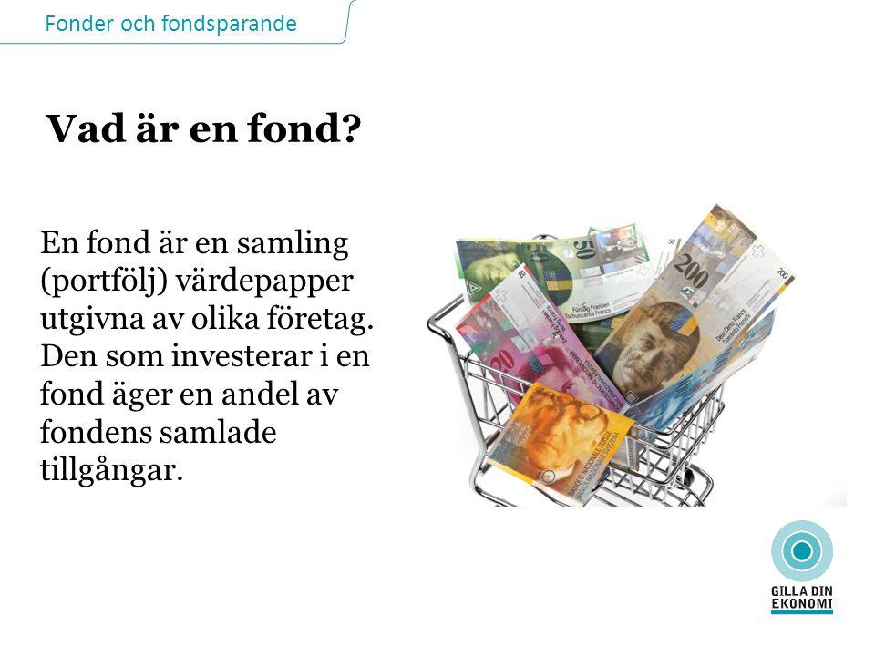 Fonder och fondsparande Vad är en fond.