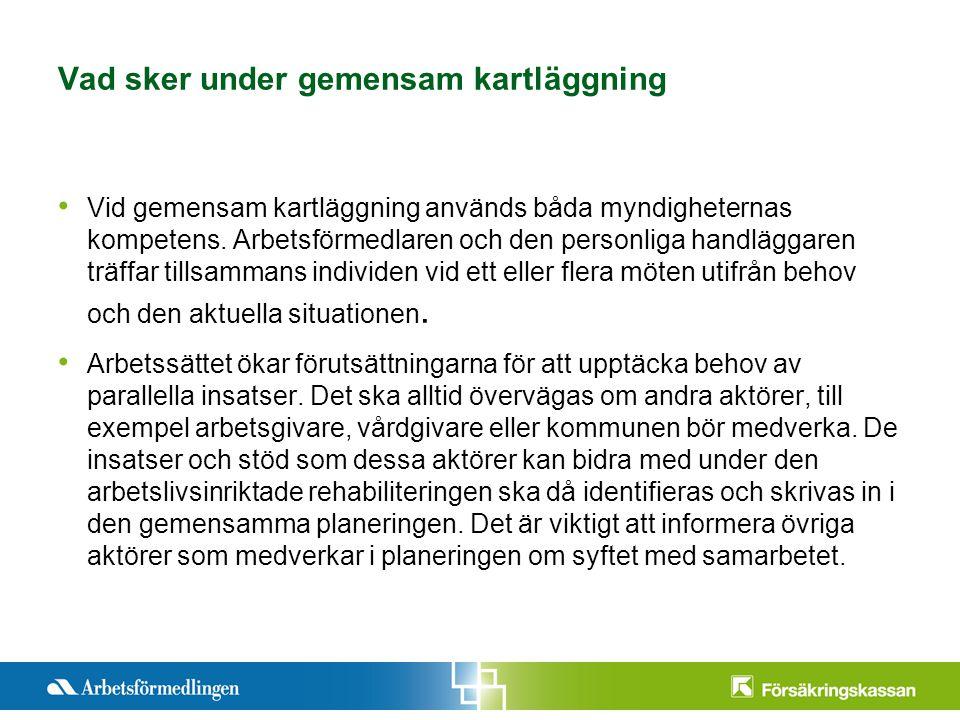 Presentationstitel Månad 200X Sida 5 Vad sker under gemensam kartläggning Vid gemensam kartläggning används båda myndigheternas kompetens.