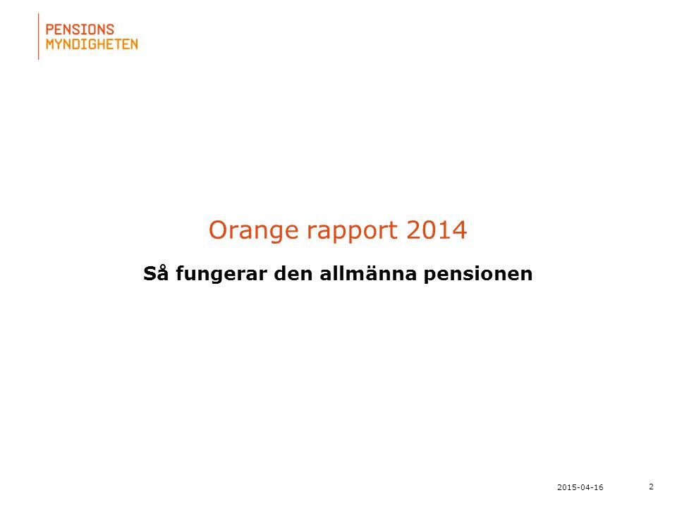 För att uppdatera sidfotstexten, gå till menyfliken: Infoga | Sidhuvud och sidfot. 2 2015-04-16 Orange rapport 2014 Så fungerar den allmänna pensionen