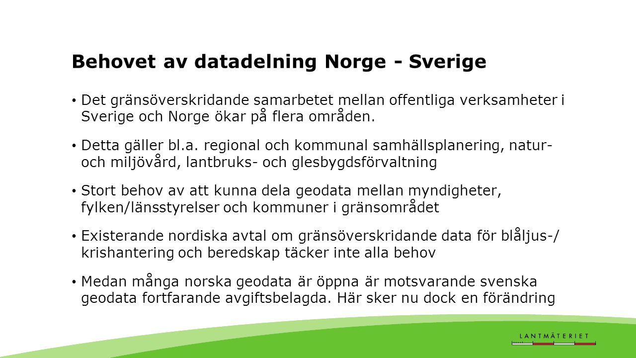 Behovet av datadelning Norge - Sverige Det gränsöverskridande samarbetet mellan offentliga verksamheter i Sverige och Norge ökar på flera områden.