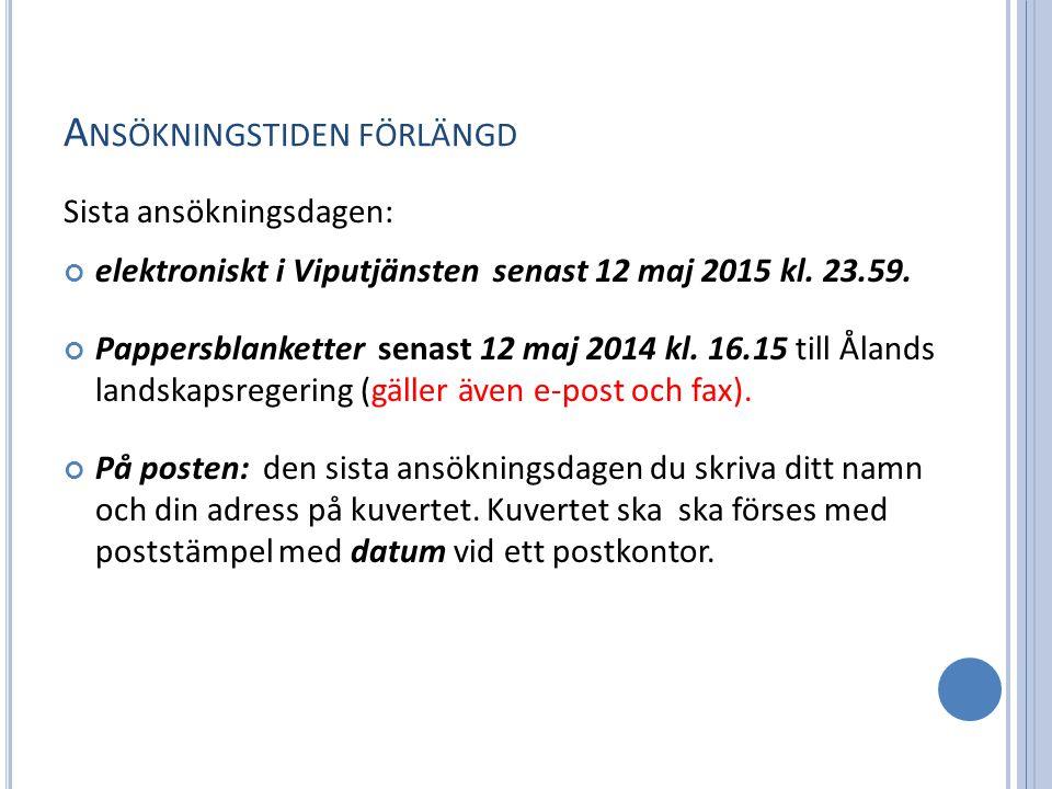 A NSÖKNINGSTIDEN FÖRLÄNGD Sista ansökningsdagen: elektroniskt i Viputjänsten senast 12 maj 2015 kl.