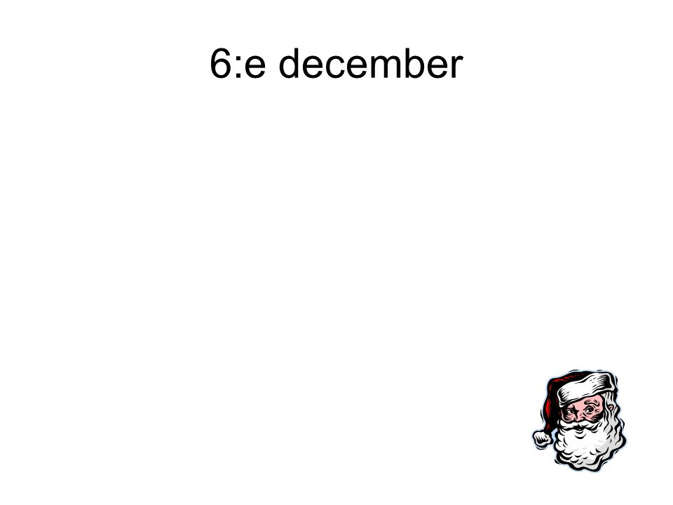 6:e december