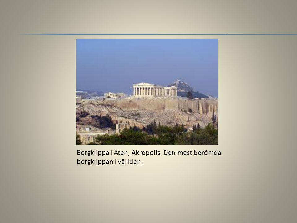 Borgklippa i Aten, Akropolis. Den mest berömda borgklippan i världen.
