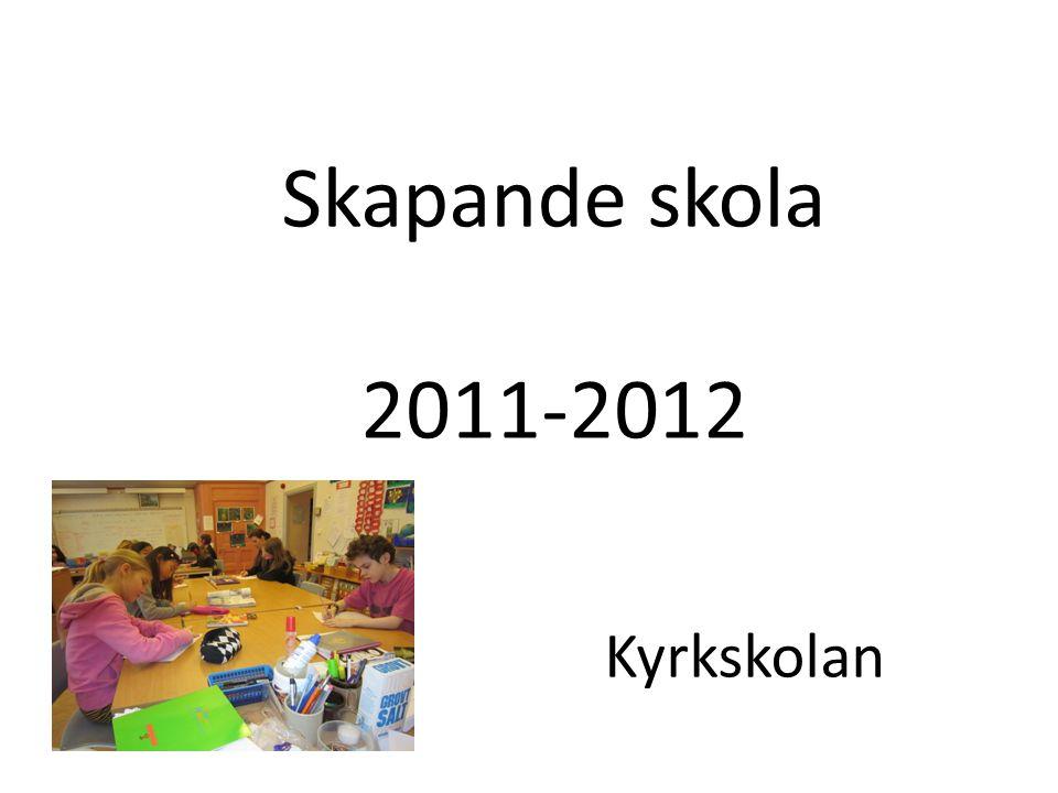 Skapande skola 2011-2012 Kyrkskolan
