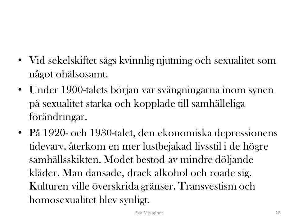 Vid sekelskiftet sågs kvinnlig njutning och sexualitet som något ohälsosamt. Under 1900-talets början var svängningarna inom synen på sexualitet stark
