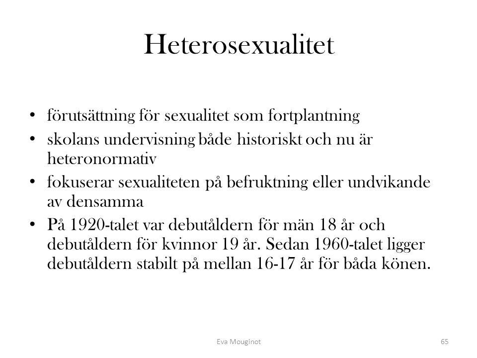 Heterosexualitet förutsättning för sexualitet som fortplantning skolans undervisning både historiskt och nu är heteronormativ fokuserar sexualiteten p