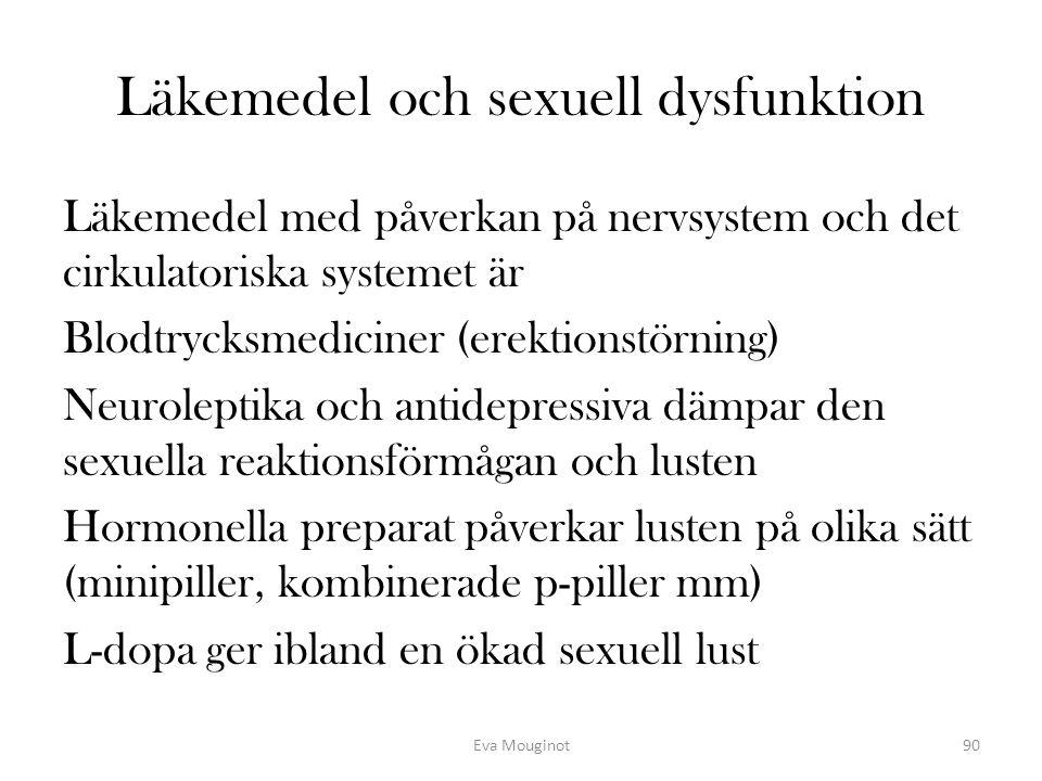 Läkemedel och sexuell dysfunktion Läkemedel med påverkan på nervsystem och det cirkulatoriska systemet är Blodtrycksmediciner (erektionstörning) Neuro