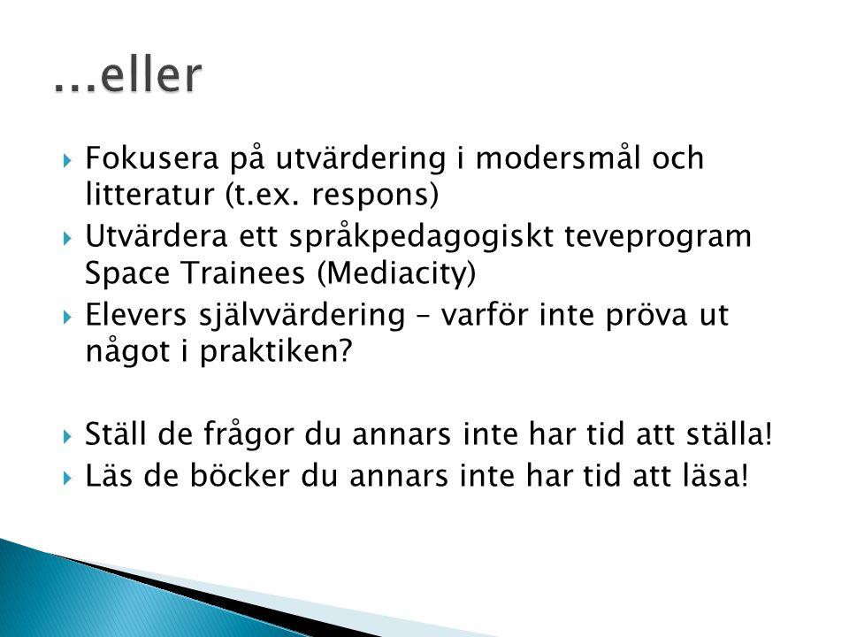  Fokusera på utvärdering i modersmål och litteratur (t.ex.