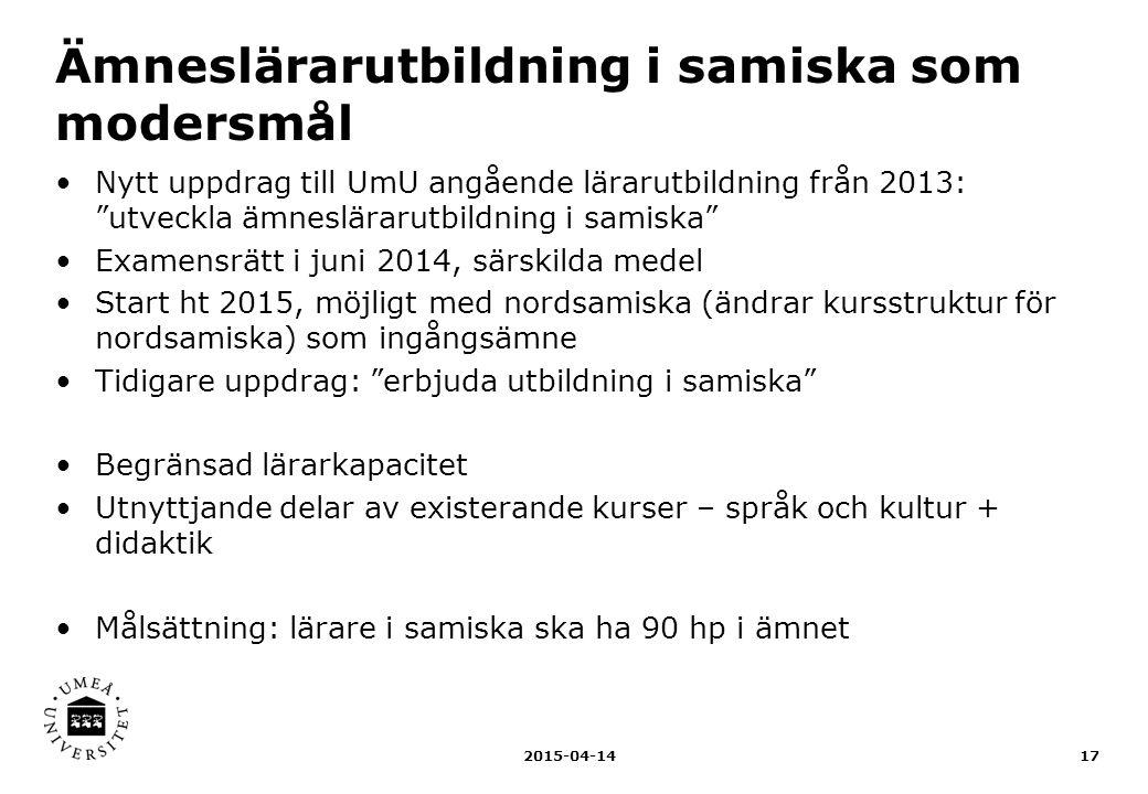 """Ämneslärarutbildning i samiska som modersmål Nytt uppdrag till UmU angående lärarutbildning från 2013: """"utveckla ämneslärarutbildning i samiska"""" Exame"""