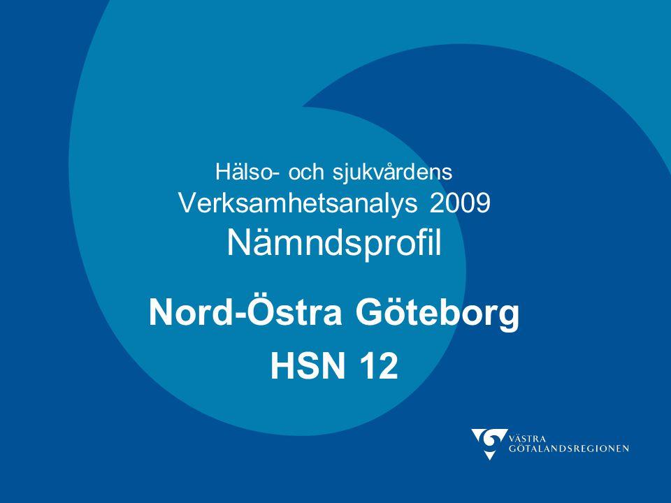 Hälso- och sjukvårdens Verksamhetsanalys 2009 Nämndsprofil Nord-Östra Göteborg HSN 12