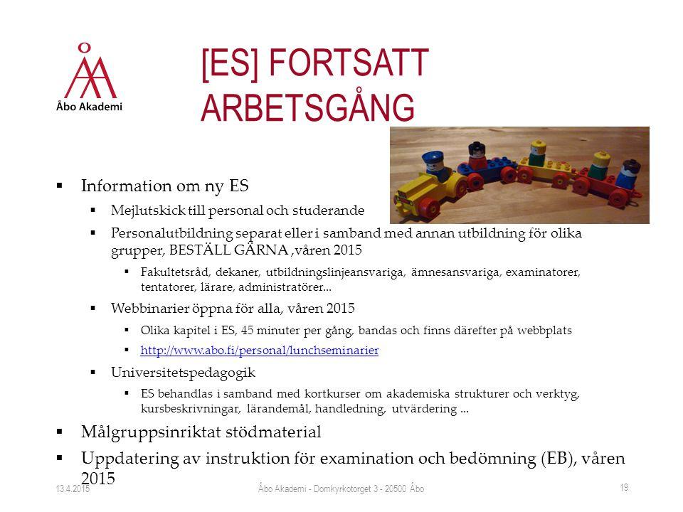  Information om ny ES  Mejlutskick till personal och studerande  Personalutbildning separat eller i samband med annan utbildning för olika grupper,